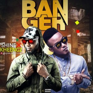 Download Music: Shi_Ne ft Kheengz- Banger