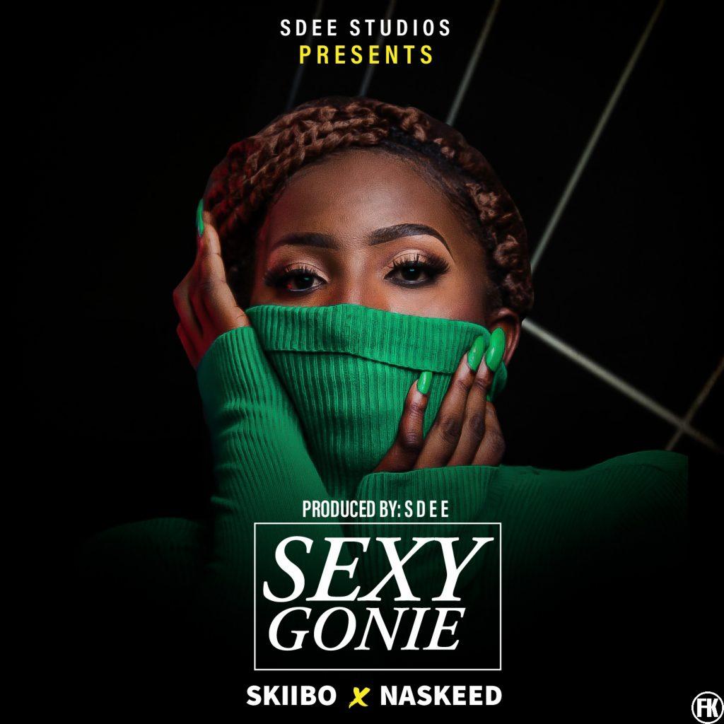 MUSIC: Skiibo x Naskeed- Sexy Gonie (Prod By Sdee)