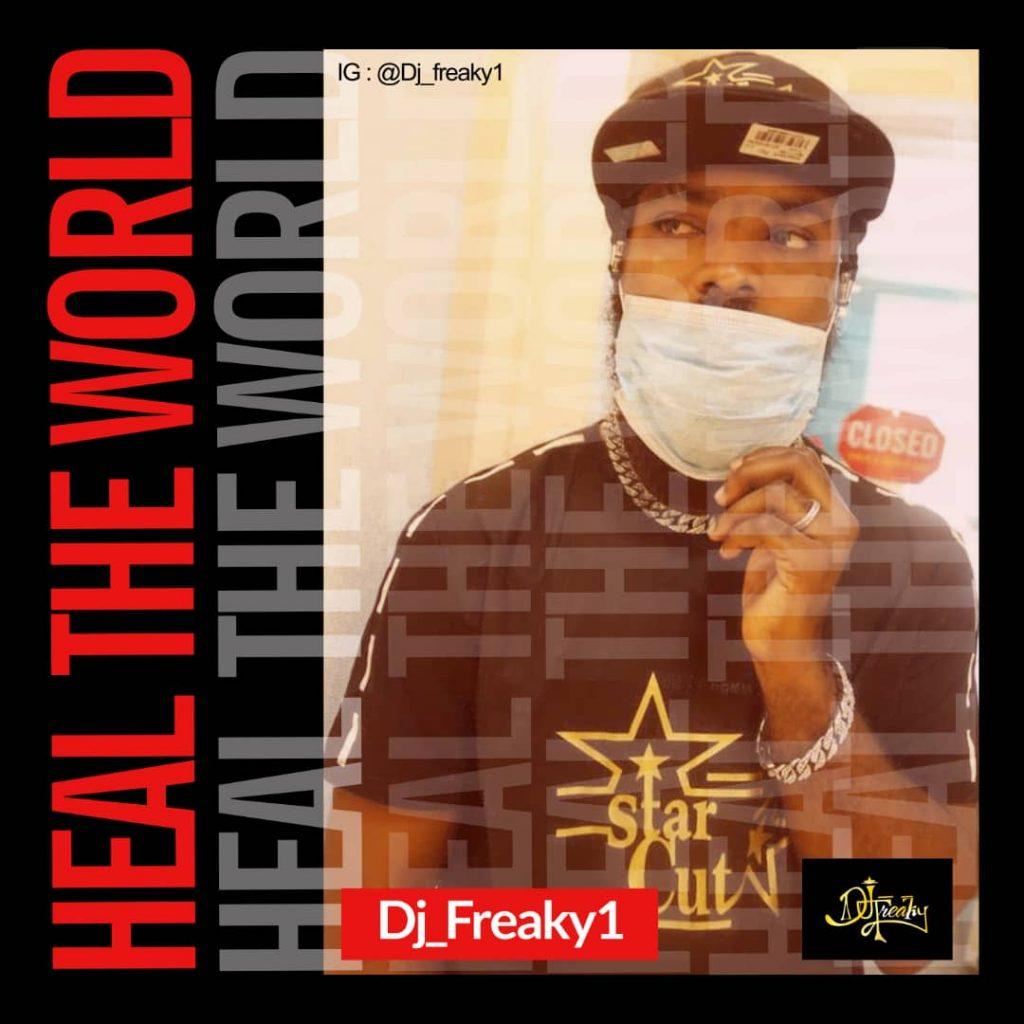 Dj Freaky1 heal the world